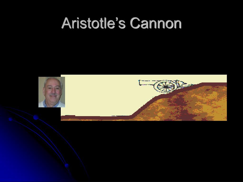 Aristotle's Cannon