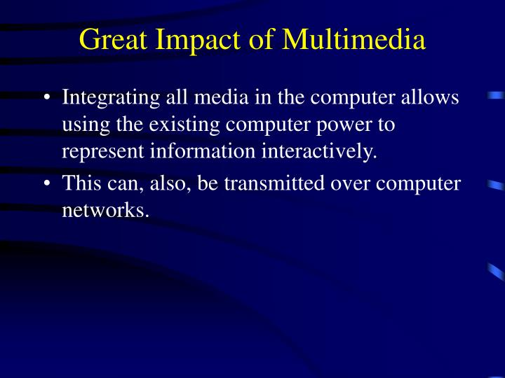 Great Impact of Multimedia