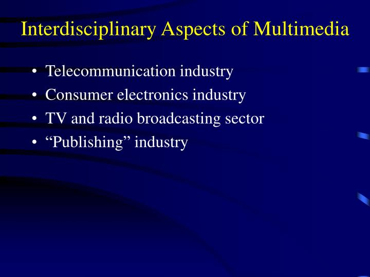 Interdisciplinary Aspects of Multimedia