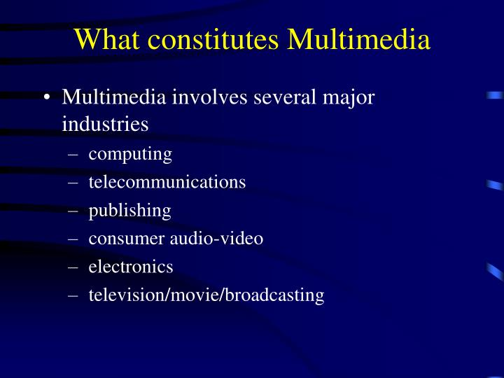 What constitutes Multimedia