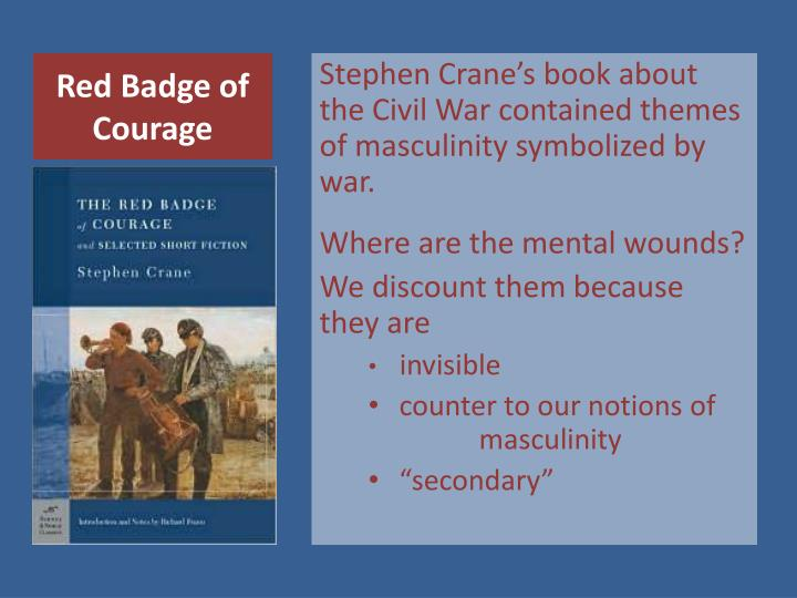 an analysis of the theme of war in stephen cranes the red badge of courage Dive deep into stephen crane's the red badge of courage with extended analysis, commentary, and discussion.