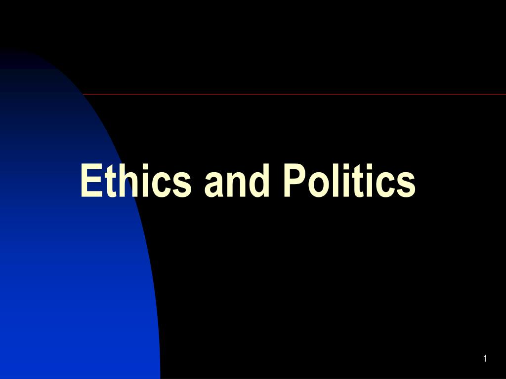 Ethics and Politics