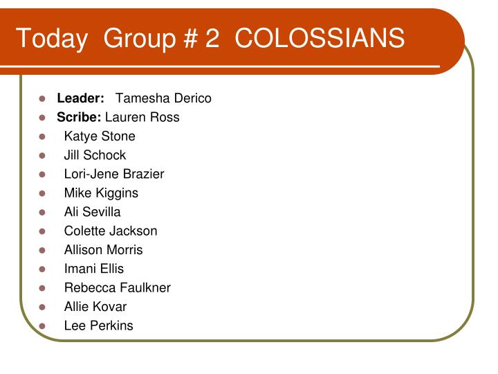 Today  Group # 2  COLOSSIANS