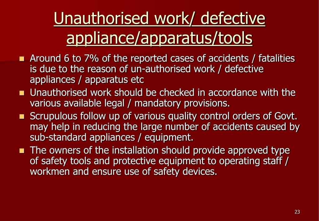 Unauthorised work/ defective appliance/apparatus/tools