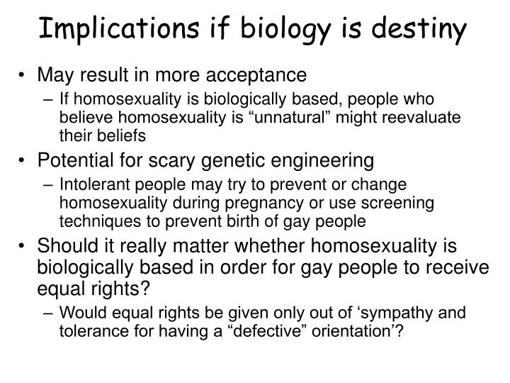 Implications if biology is destiny
