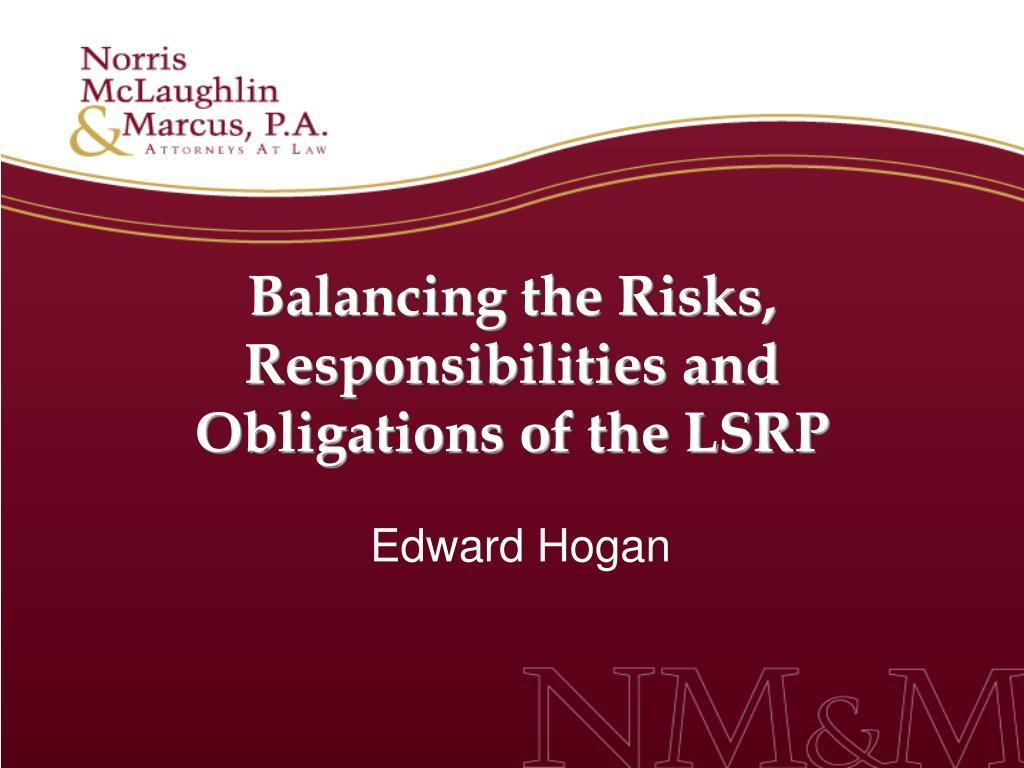 Balancing the Risks, Responsibilities and Obligations of the LSRP