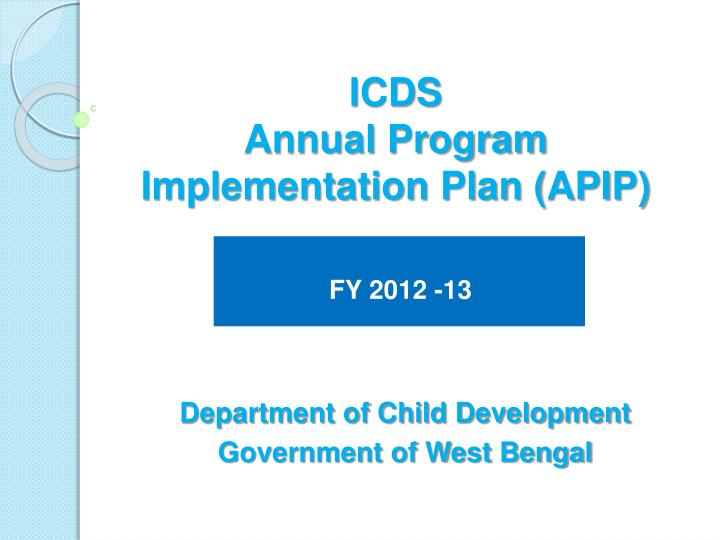 Icds annual program implementation plan apip