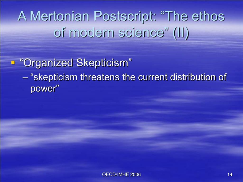 "A Mertonian Postscript: ""The ethos of modern science"" (II)"