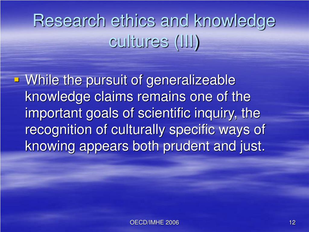 Research ethics and knowledge cultures (III)