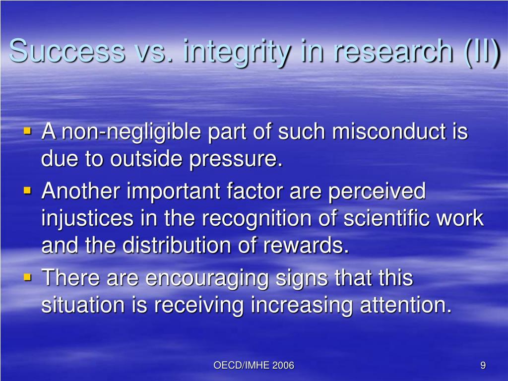 Success vs. integrity in research (II)