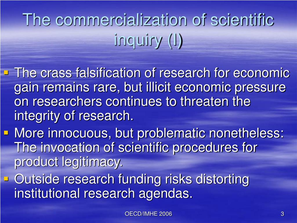 The commercialization of scientific inquiry (I)