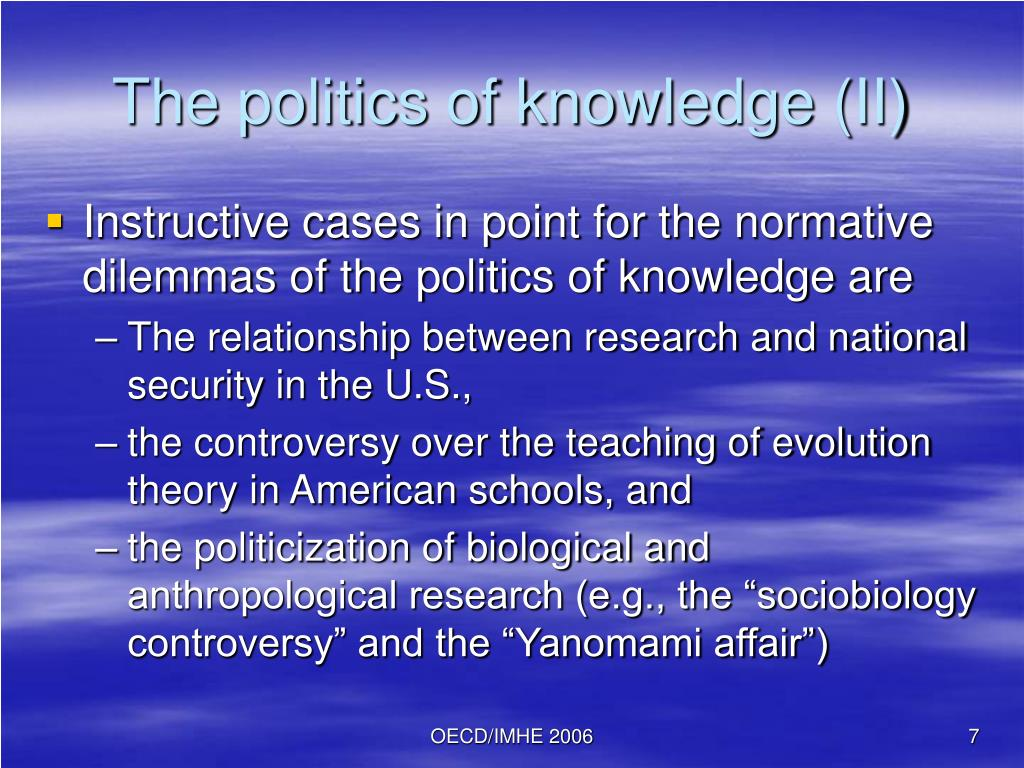 The politics of knowledge (II)