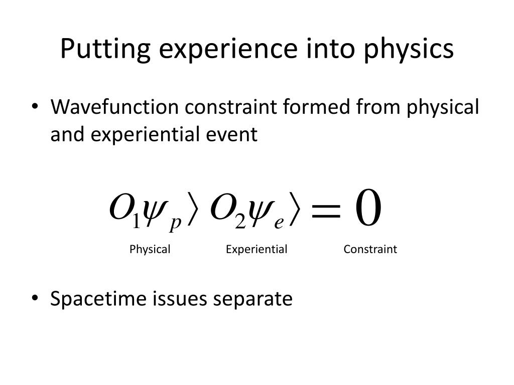 Putting experience into physics
