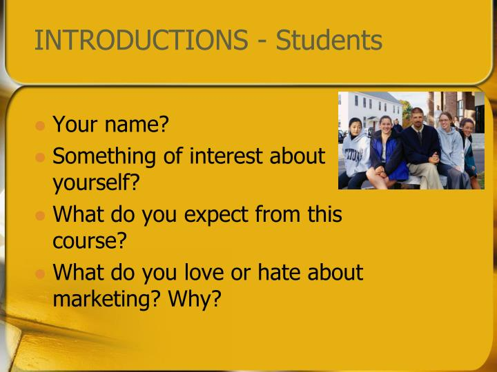 INTRODUCTIONS - Students