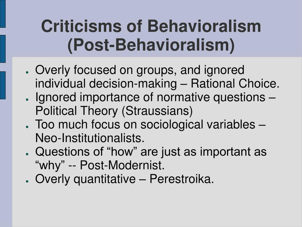 Criticisms of Behavioralism (Post-Behavioralism)