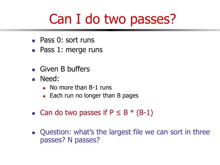 Can I do two passes?