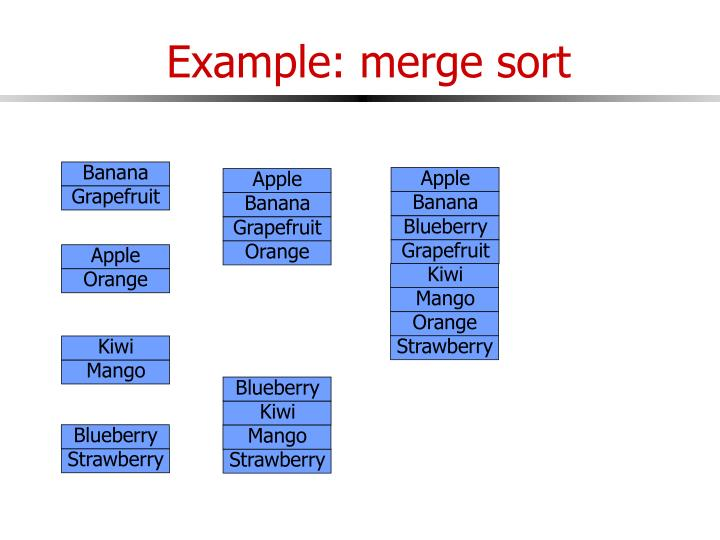 Example: merge sort