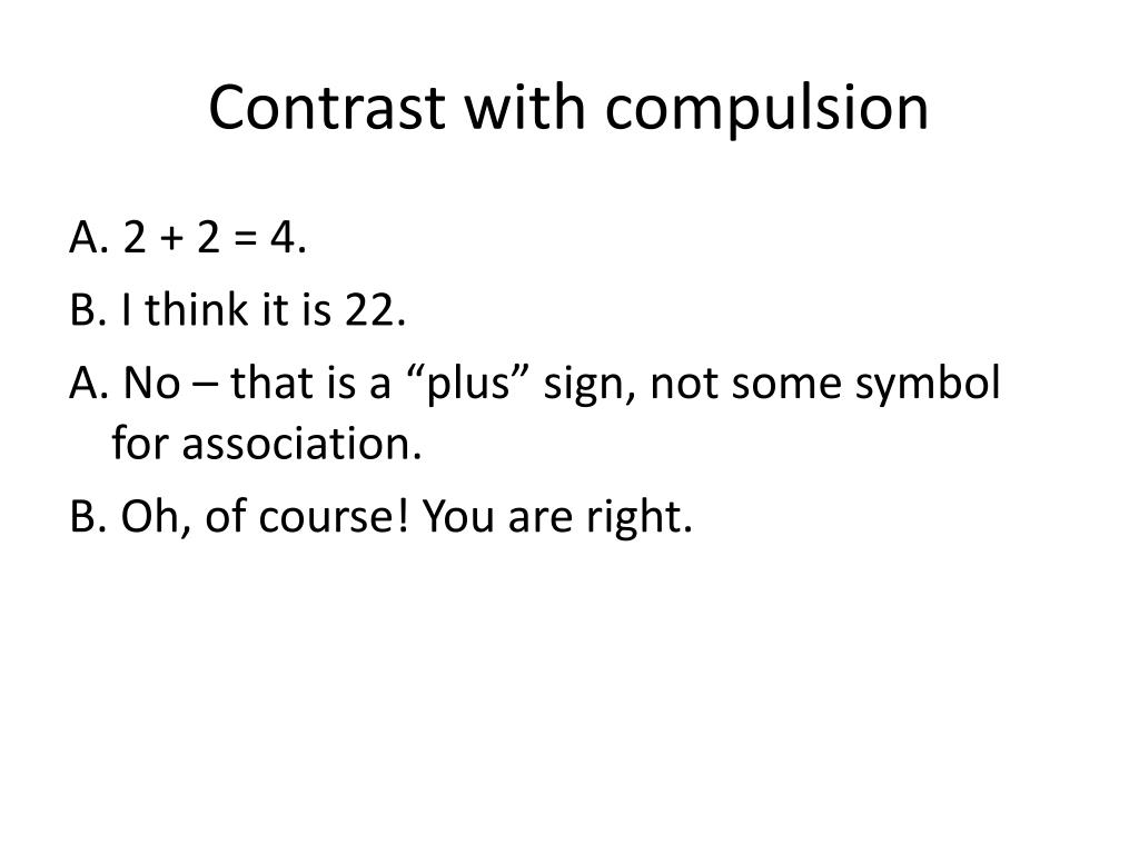 Contrast with compulsion