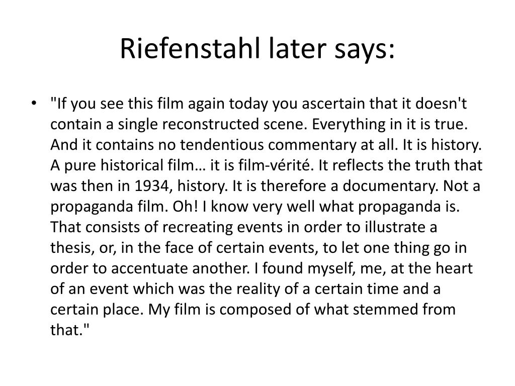 Riefenstahl later says: