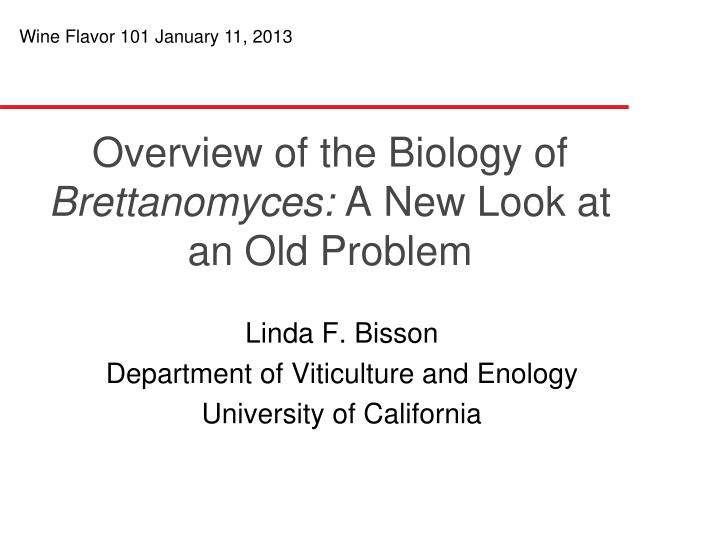 Overview of the biology of brettanomyces a new look at an old problem
