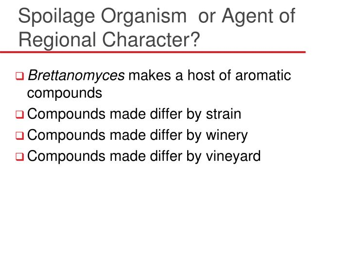 Spoilage Organism  or Agent of Regional Character?