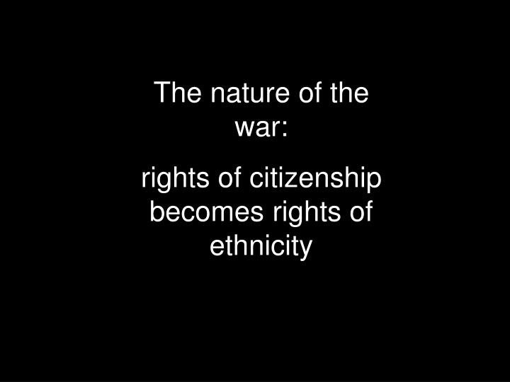 The nature of the war: