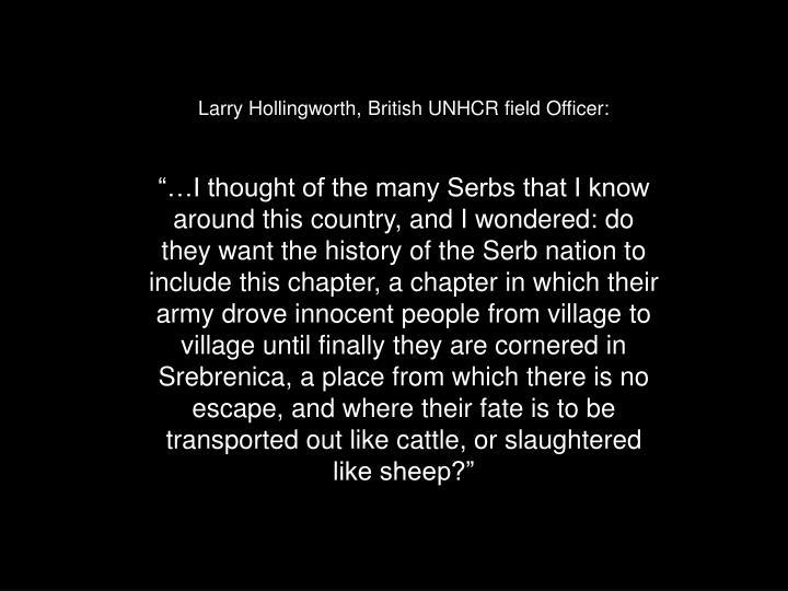 Larry Hollingworth, British UNHCR field Officer: