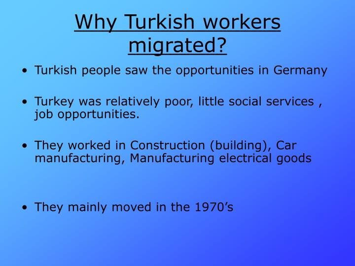 Why Turkish workers migrated?