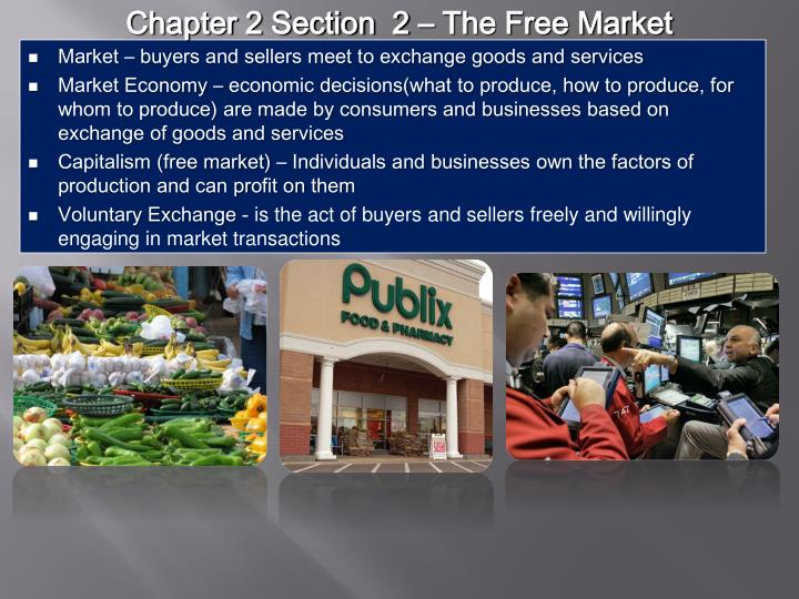 Chapter 2 Section  2 – The Free Market