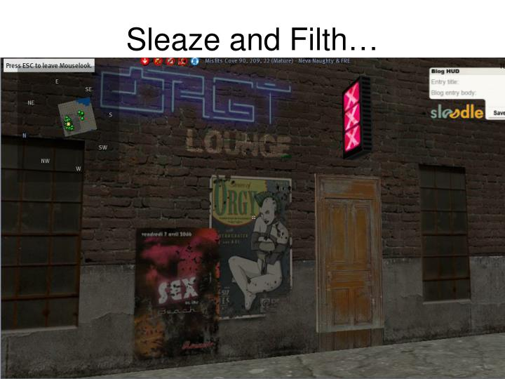 Sleaze and Filth…