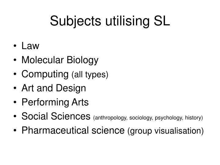 Subjects utilising SL