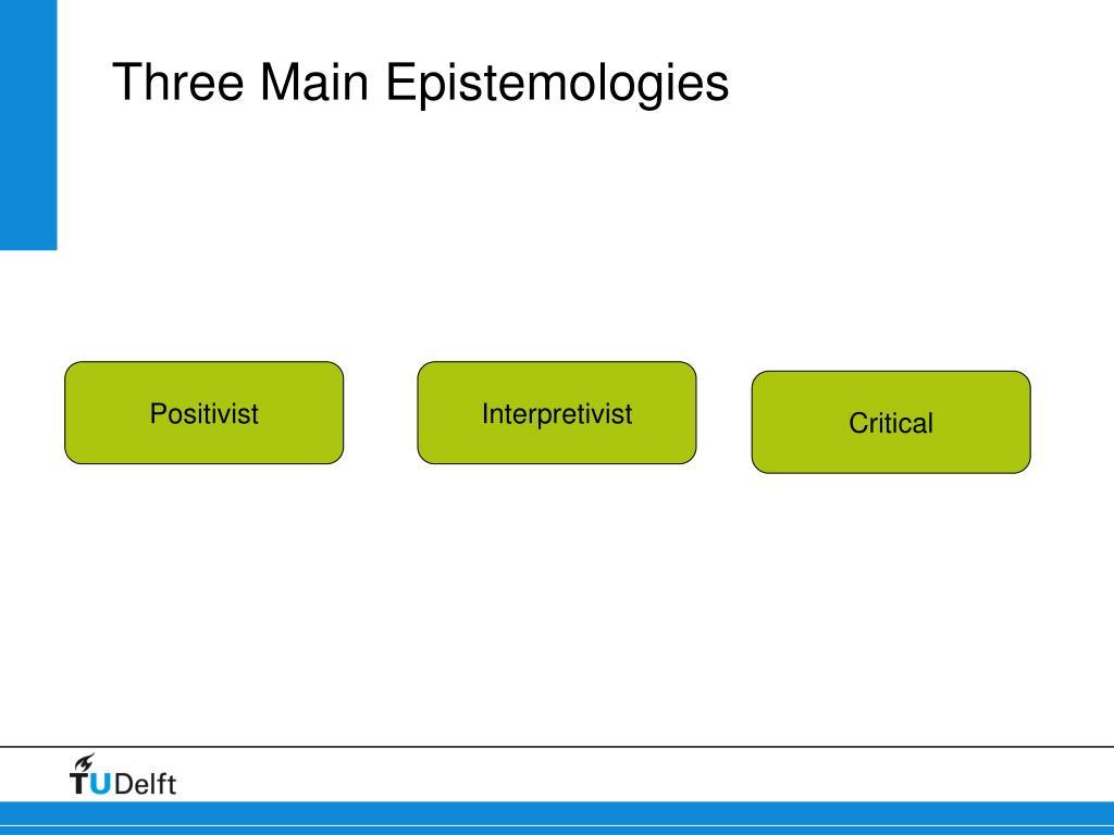 Three Main Epistemologies