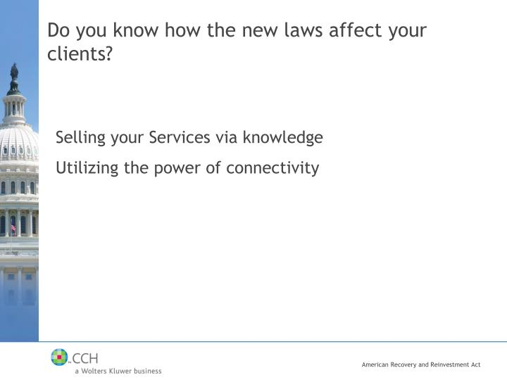 Do you know how the new laws affect your clients?