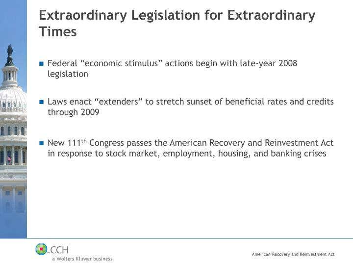 Extraordinary Legislation for Extraordinary Times