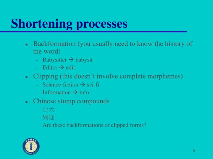 Shortening processes