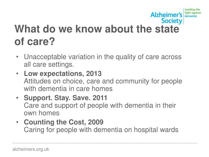 What do we know about the state of care?