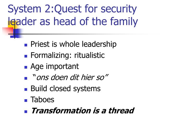System 2 quest for security leader as head of the family