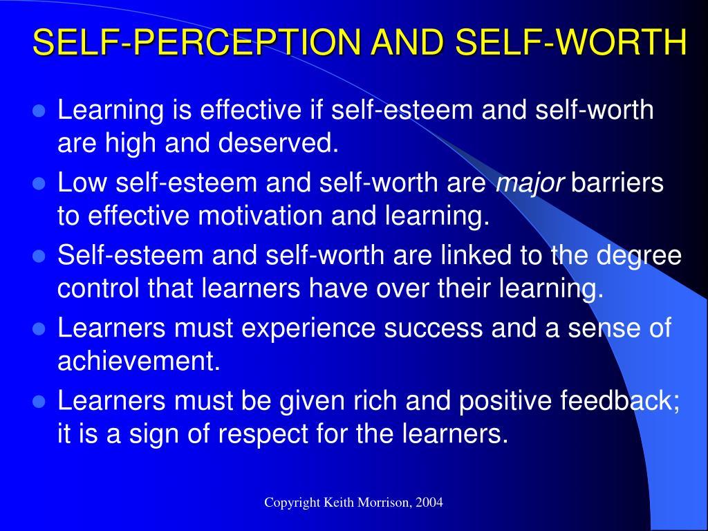 SELF-PERCEPTION AND SELF-WORTH