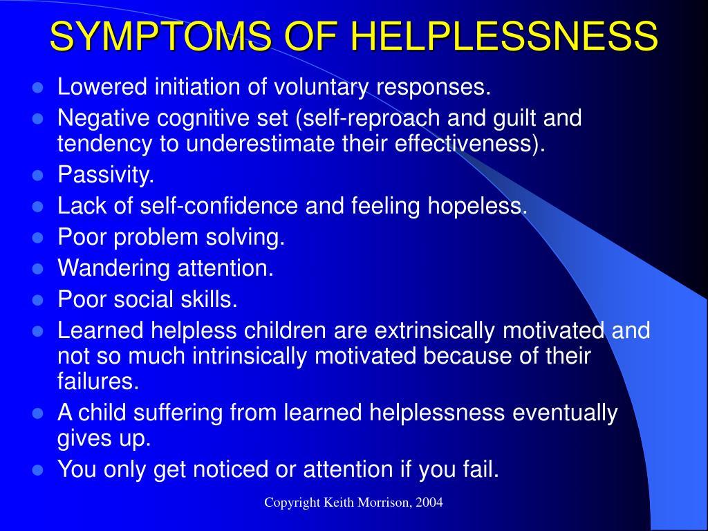 SYMPTOMS OF HELPLESSNESS