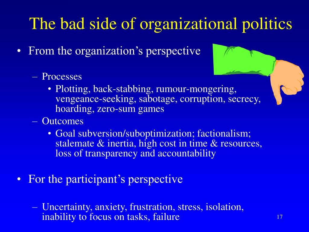 The bad side of organizational politics