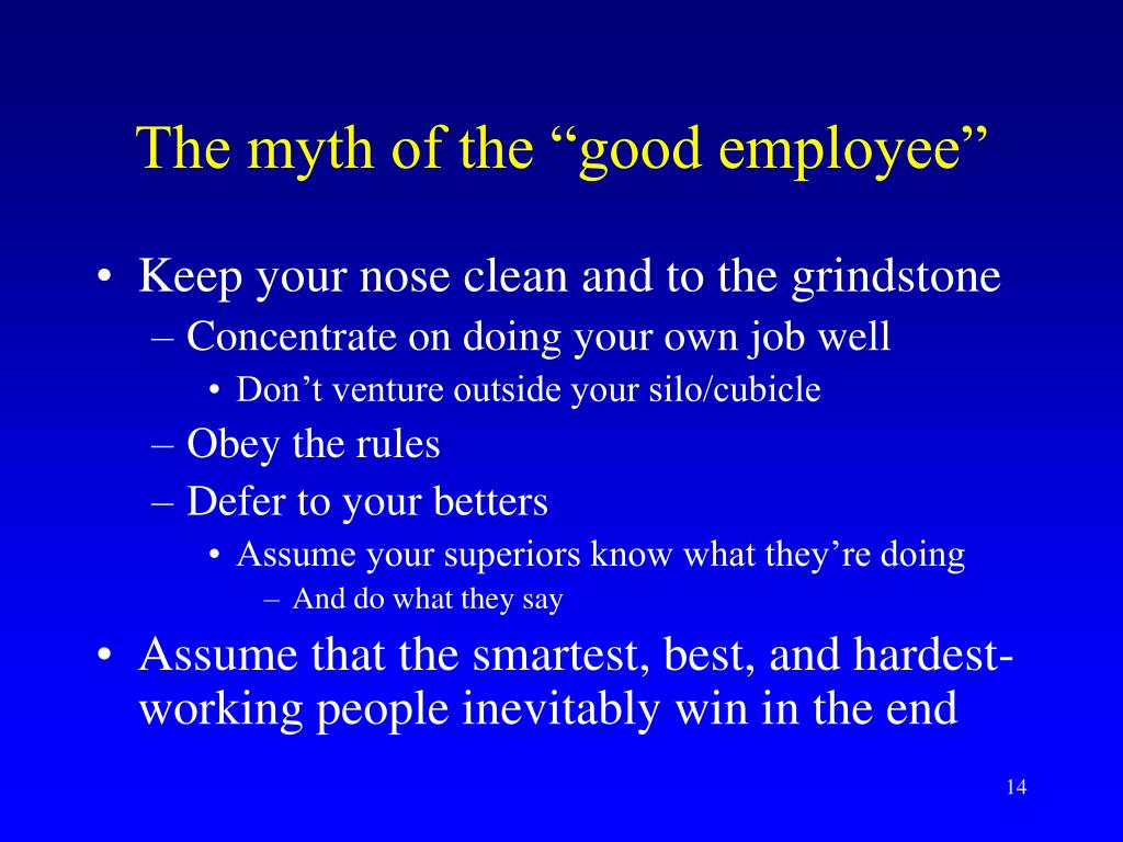"The myth of the ""good employee"""