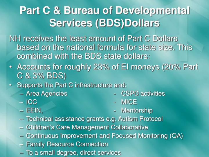 Part C & Bureau of Developmental Services (BDS)Dollars