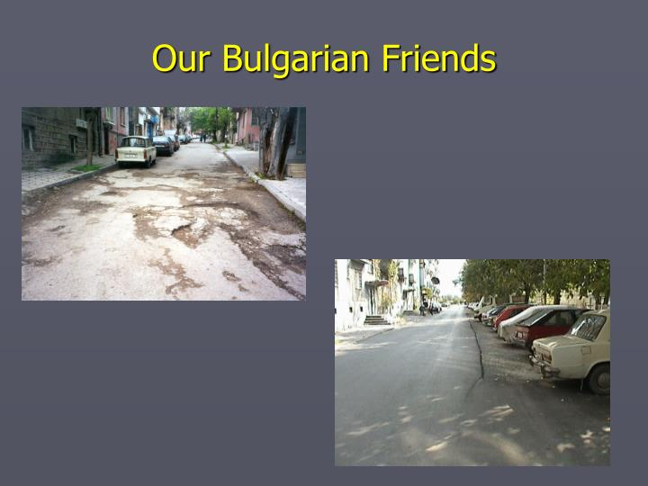 Our Bulgarian Friends