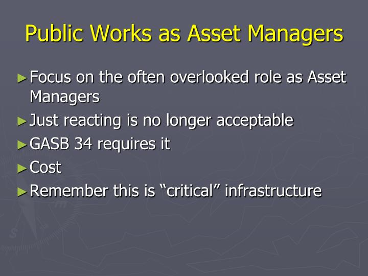 Public Works as Asset Managers