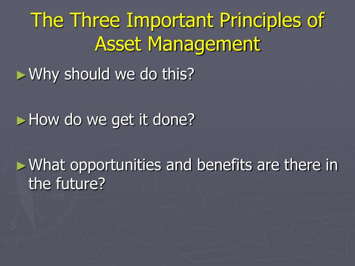 The Three Important Principles of Asset Management
