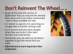 don t reinvent the wheel