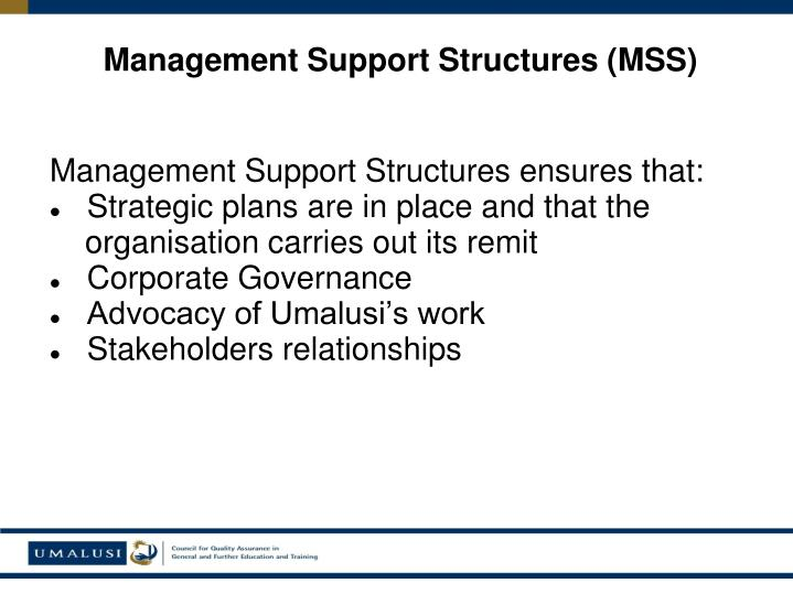Management Support Structures (MSS)