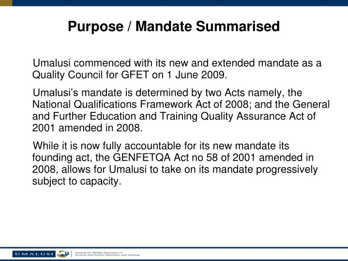 Umalusi commenced with its new and extended mandate as a Quality Council for GFET on 1 June 2009.