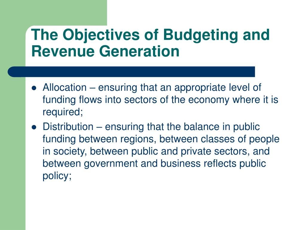 The Objectives of Budgeting and Revenue Generation