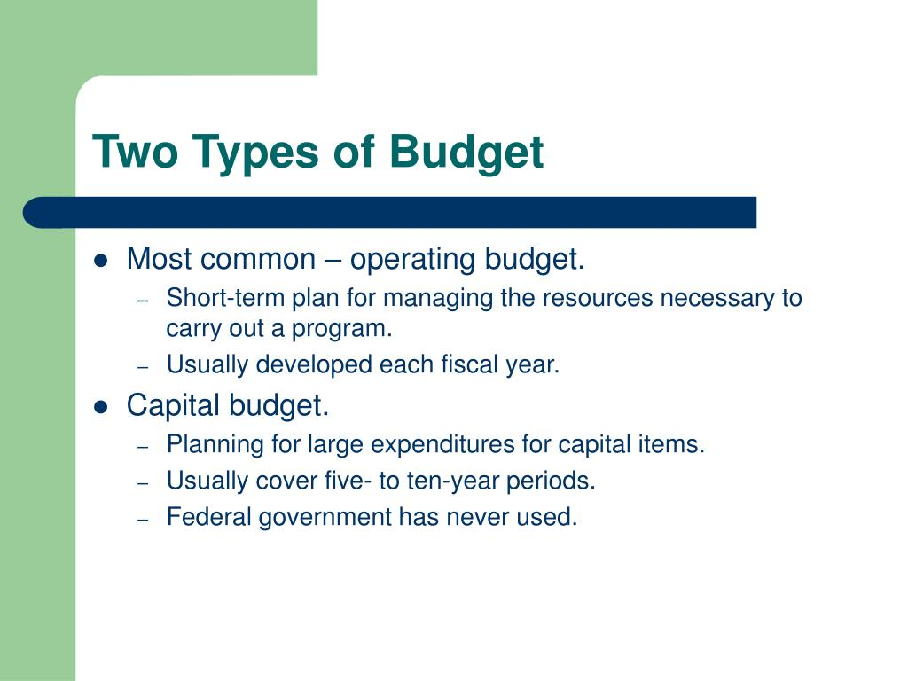Two Types of Budget